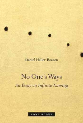9781935408888-1935408887-No One's Ways: An Essay on Infinite Naming (Zone Books)