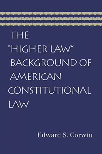 """9780865976955-0865976953-The """"Higher Law"""" Background of American Constitutional Law"""