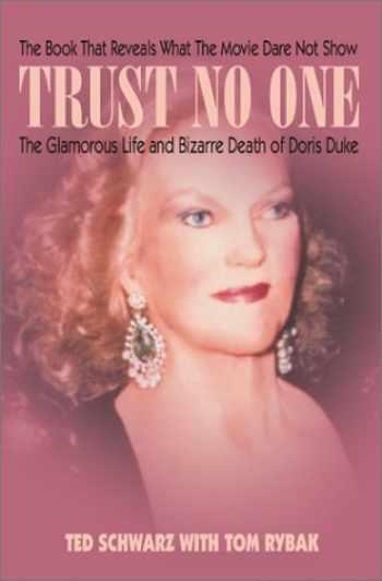9781892323170-1892323176-Trust No One: The Glamorous Life and Bizarre Death of Doris Duke