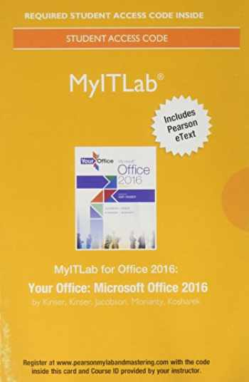 9780134487250-0134487257-MyLab IT with Pearson eText -- Access Card -- for Your Office: Microsoft Office 2016