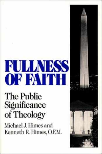 9780809133727-0809133725-Fullness of Faith: The Public Significance of Theology (Isaac Hecker Studies in Religion and American Culture)