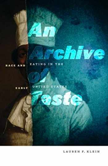 9781517905095-1517905095-An Archive of Taste: Race and Eating in the Early United States