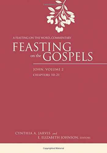 9780664235543-0664235549-Feasting on the Gospels--John, Volume 2: A Feasting on the Word Commentary
