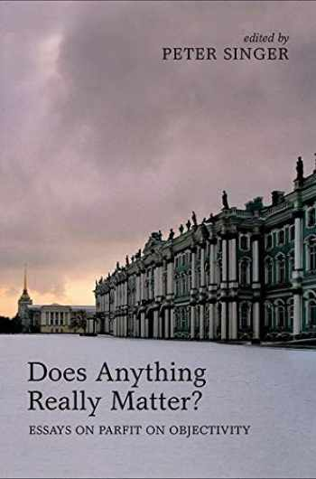 9780199653836-0199653836-Does Anything Really Matter?: Essays on Parfit on Objectivity