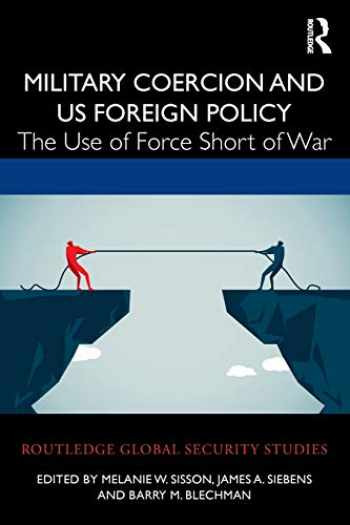 9780367459963-0367459965-Military Coercion and US Foreign Policy (Routledge Global Security Studies)