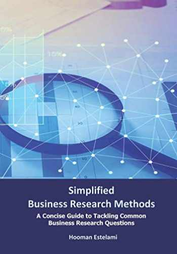 9781939099778-1939099773-Simplified Business Research Methods: A Concise Guide to Tackling Common Business Research Questions