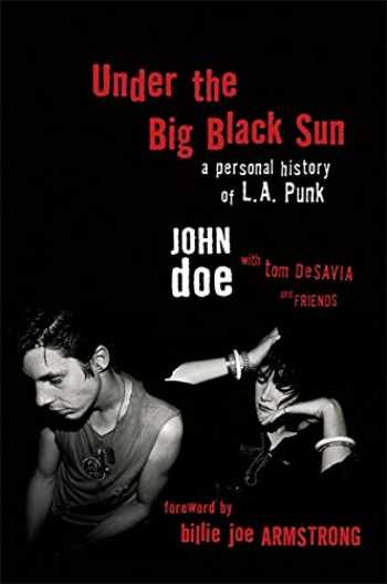 9780306824081-0306824086-Under the Big Black Sun: A Personal History of L.A. Punk