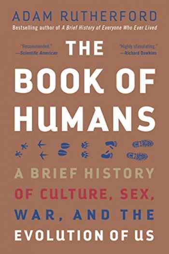 9781615195909-1615195904-The Book of Humans: A Brief History of Culture, Sex, War, and the Evolution of Us