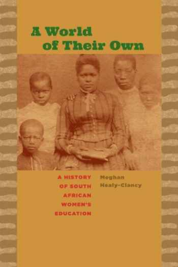 9780813936086-081393608X-A World of Their Own: A History of South African Women's Education (Reconsiderations in Southern African History)