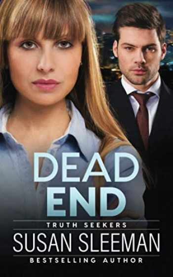 9781949009200-1949009203-Dead End: (Truth Seekers Book 3)