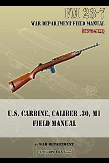 9781940453057-1940453054-U.S. Carbine, Caliber .30, M1 Field Manual: FM 23-7
