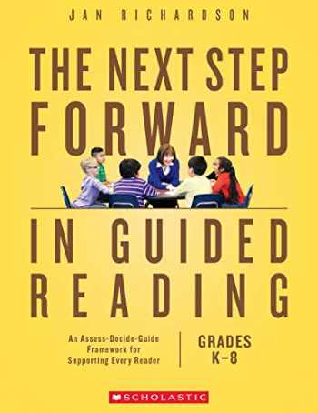 9781338161113-1338161113-The Next Step Forward in Guided Reading: An Assess-Decide-Guide Framework for Supporting Every Reader
