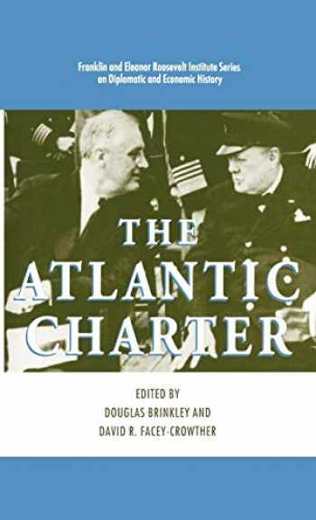 9780312089306-0312089309-The Atlantic Charter (The World of the Roosevelts)