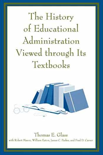 9781578860807-1578860806-The History of Educational Administration Viewed Through Its Textbooks