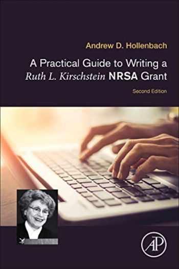 9780128153369-0128153369-A Practical Guide to Writing a Ruth L. Kirschstein NRSA Grant