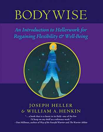 9781556435249-155643524X-Bodywise: An Introduction to Hellerwork for Regaining Flexibility and Well-Being