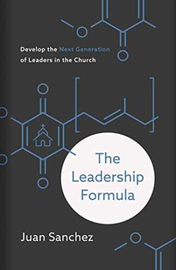 9781535979801-1535979801-The Leadership Formula: Develop the Next Generation of Leaders in the Church