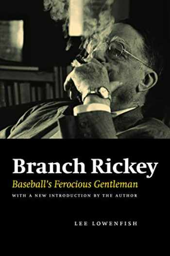 9780803224537-0803224532-Branch Rickey: Baseball's Ferocious Gentleman
