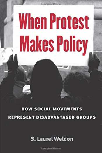 9780472035113-0472035118-When Protest Makes Policy: How Social Movements Represent Disadvantaged Groups