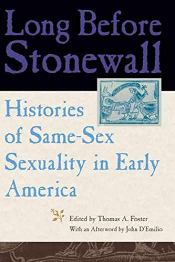9780814727508-0814727506-Long Before Stonewall: Histories of Same-Sex Sexuality in Early America