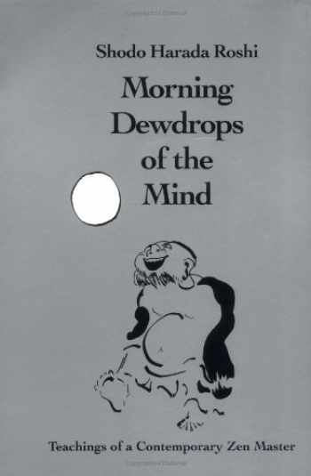 9781883319106-1883319102-Morning Dewdrops of the Mind: Teachings of a Contemporary Zen Master