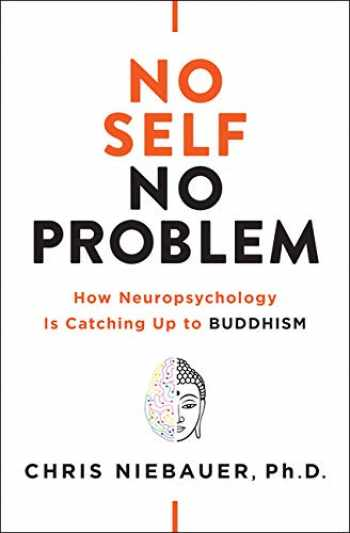 9781938289972-1938289978-No Self, No Problem: How Neuropsychology Is Catching Up to Buddhism