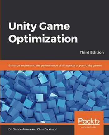 9781838556518-1838556516-Unity Game Optimization: Enhance and extend the performance of all aspects of your Unity games, 3rd Edition