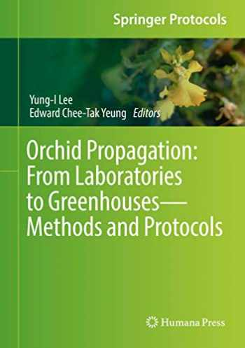 9781493977703-1493977709-Orchid Propagation: From Laboratories to Greenhouses―Methods and Protocols (Springer Protocols Handbooks)