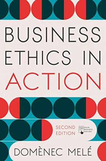 9781137609175-1137609176-Business Ethics in Action: Managing Human Excellence in Organizations