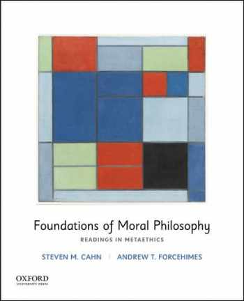 9780190623074-0190623071-Foundations of Moral Philosophy: Readings in Metaethics