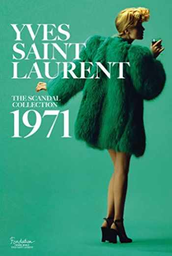 9781419724657-1419724657-Yves Saint Laurent: The Scandal Collection, 1971