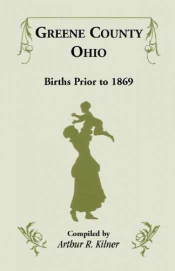 9781556131387-1556131380-Greene County, Ohio, Births Prior to 1869