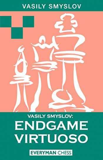 9781857441987-1857441982-Vasily Smyslov: Endgame Virtuoso
