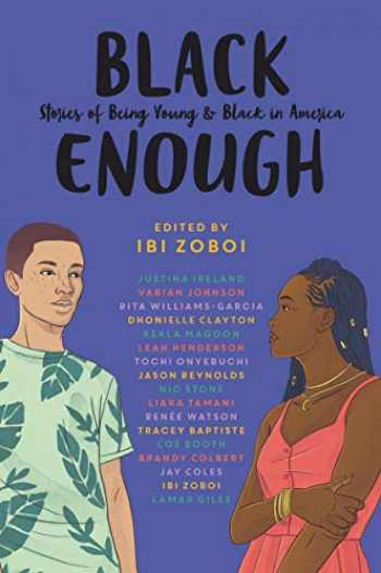 9780062698735-0062698737-Black Enough: Stories of Being Young & Black in America