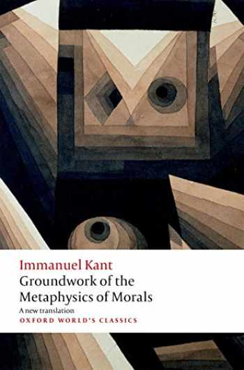 9780198786191-0198786190-Groundwork for the Metaphysics of Morals (Oxford World's Classics)