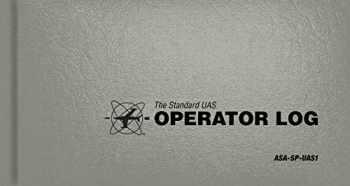 9781619544727-1619544725-The Standard UAS Operator Logbook: ASA-SP-UAS1 (Standard Pilot Logbooks)