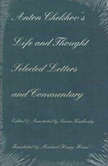 9780810114609-0810114607-Anton Chekhov's Life and Thought: Selected Letters and Commentaries
