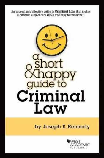 9780314287618-0314287612-A Short & Happy Guide to Criminal Law (Short & Happy Guides)