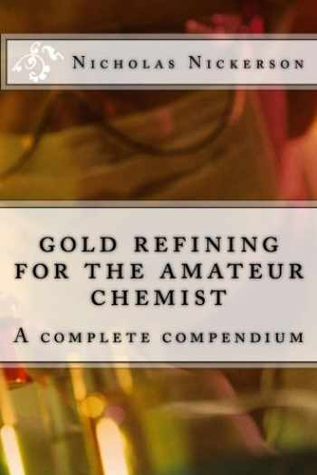 9781500743635-1500743631-gold refining for the amateur chemist