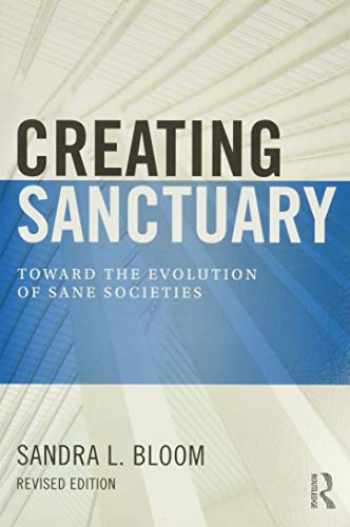 9780415821094-0415821096-Creating Sanctuary: Toward the Evolution of Sane Societies, Revised Edition
