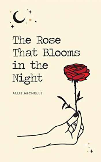 9781524853631-1524853631-The Rose That Blooms in the Night
