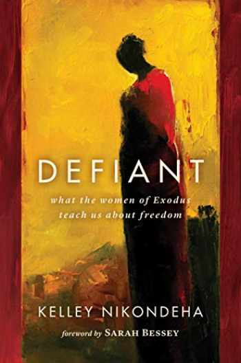 9780802864291-0802864295-Defiant: What the Women of Exodus Teach Us about Freedom
