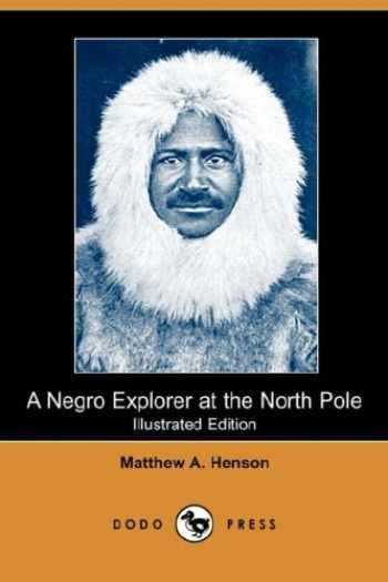 9781406553741-1406553743-A Negro Explorer at the North Pole (Illustrated Edition) (Dodo Press)