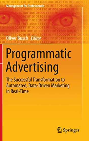 9783319250212-3319250213-Programmatic Advertising: The Successful Transformation to Automated, Data-Driven Marketing in Real-Time (Management for Professionals)