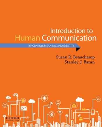 9780190269616-0190269618-Introduction to Human Communication: Perception, Meaning, and Identity