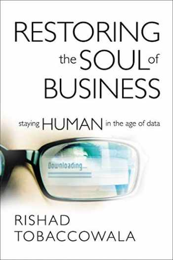 9781400210541-1400210542-Restoring the Soul of Business: Staying Human in the Age of Data