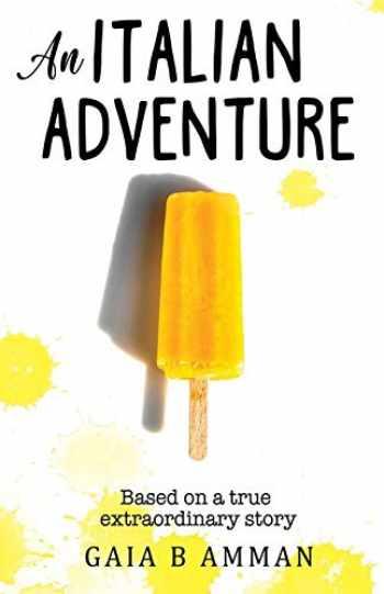 9781516916207-1516916204-An Italian Adventure: It will all make (less) sense when you grow up (The Italian Saga)