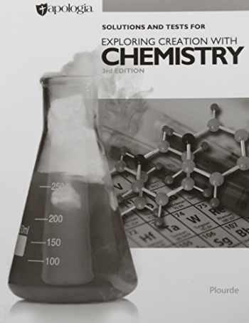 9781940110264-1940110262-Exploring Creation with Chemistry 3rd Edition, Solutions and Tests