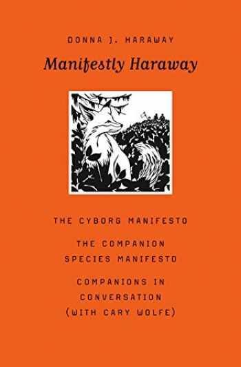 9780816650484-0816650489-Manifestly Haraway (Volume 37) (Posthumanities)