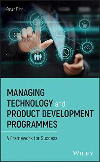 9781119517245-1119517249-Managing Technology and Product Development Programmes: A Framework for Success